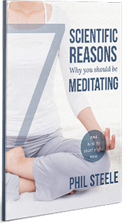 7 Scientific reasons why you should be meditating - by Phil Steele